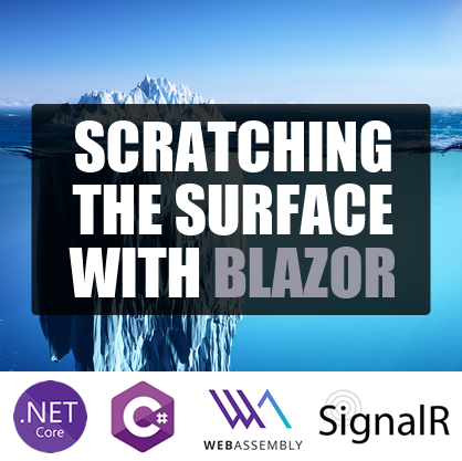 Scratching the Surface with Blazor Summary Image
